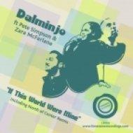 Dalminjo, Pete Simpson, Zara McFarlane - If This World Were Mine  (North of Center Deep End Mix)