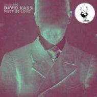 David Kassi - Must Be Love  (Nick Devon Remix)