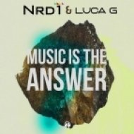 Nrd1 & Luca G - Music Is The Answer  (Original Mix)