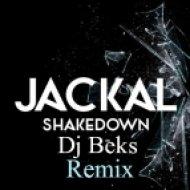 Jackal - Shakedown  (Dj Beks Remix)