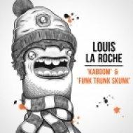 Louis La Roche - Funk Trunk Skunk ()