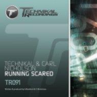 Technikal & Carl Nicholson - Running Scared  (Original Mix)