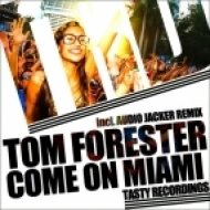 Tom Forester - Come On Miami  (Audio Jacker Remix)