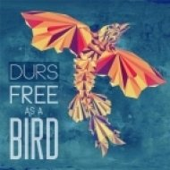 Durs - Free As A Bird   (Original Mix)