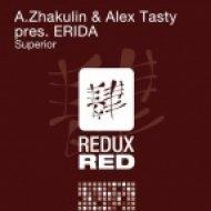 A.Zhakulin & Alex Tasty pres ERIDA - Superior  (Original Mix)