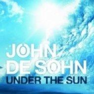 John De Sohn feat. Andreas Moe - Under The Sun  (Marcus Schossow Remix)