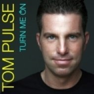 Tom Pulse - Turn Me On  (Marc Cayot Mix)
