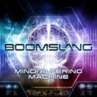 Boomslang - Mind Altering Machine  (Original Mix)