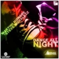 Martini Monroe & Steve Mo - Dance All Night  (Club Mix)
