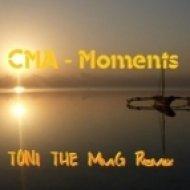CMA - Moments  ( Toni The MmG Remix )