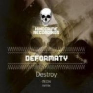 DEFORMATY - Destroy  (Geon Remix)