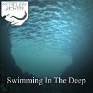 Mercury Jacker - Swimming in the Deep ()