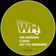Tim Andresen, James Dutton - 3.05AM (Do You Remember)  (James Dutton Remix)