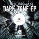 Hallowman - Dark Zone  (Original Mix)