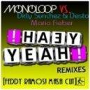 Monoloop VS. Dirty Sunchez & Desto, Mario Fieber - Yeah Yeah  (Feddy Ramos! Mash Cut)