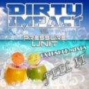 Dirty Impact vs. Pressure Unit  -  Feel It  (Club Mix)