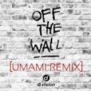 Umami, Blaxxsoul, Steve Jaxx - Off the Wall feat. Housemood  (Extended Mix)