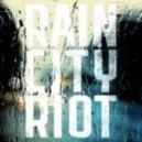 Rain City Riot - Cold ()