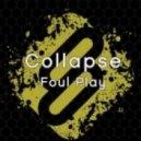 Collapse - Foul Play  (Original Mix)