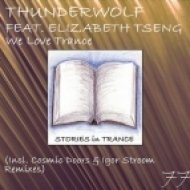 Thunderwolf feat. Elizabeth Tseng - We Love Trance  (Cosmic Doors Remix)