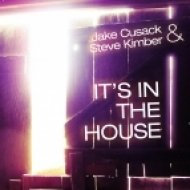 Jake Cusack & Steve Kimber - It\'s in the House  (Andy Bernhard Remix)