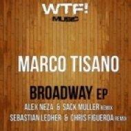 Marco Tisano - Broadway  (Sebastian Ledher & Chris Figueroa Mix)