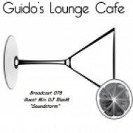 Guido\'s Lounge Cafe -  Broadcast 078 Guest Mix DJ BlueM\'s Soundstorm ()