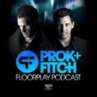 Prok & Fitch - Floorplay Podcast Aug 13 ()
