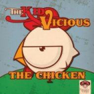 The Kid Vicious  - The Chicken  (Digital T Remix)