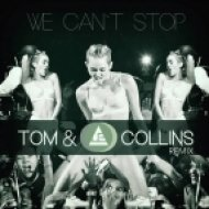 Miley Cyrus  - We Can\'t Stop  (Tom & Collins Remix)
