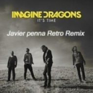 Imagine Dragons - It\'s Time  ( Javier Penna Retro Remix)