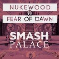 Fear Of Dawn, Nukewood - Smash Palace (Alex Preston (AUS) Remix) ()