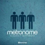 Metronome - Slightly Different   (Original Mix)
