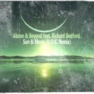 Above & Beyond feat. Richard Bedford -  Sun & Moon  (U.O.K. Remix)