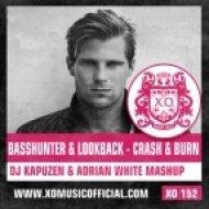 Basshunter & Lookback - Crash & Burn  (DJ Kapuzen & Adrian White Mashup)