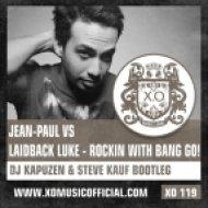 Jean-Paul vs. Laidback Luke - Rockin With Bang Go!  (DJ Kapuzen & Steve Kauf Bootleg)
