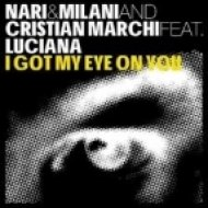 Nari & Milani And Cristian Marchi Feat. Luciana - I Got My Eye On You 2013  (D Session & Dj Cool Bootleg)