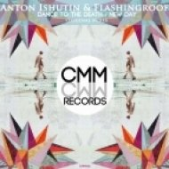 Anton Ishutin, Flashingroof - Dance To The Death  (Original Mix)