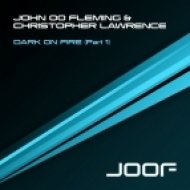 John \'00\' Fleming & Christopher Lawrence - Dark On Fire  (Original Mix)