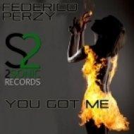 Federico Perzy - You Got Me  (Original Mix)