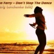 Bryan Ferry - Don\'t Stop The Dance  (Dmitriy Levchenko Edit)