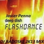 Deep Dish ft Javier Penna - Flashdance  (DJ Radoske 2k13 mix)