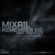 Mixail feat. Tom Tyler - Remember Me  (Original Mix)