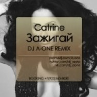 Catrine - Зажигай  (DJ A-One Remix)