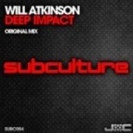 Will Atkinson - Deep Impact  (Original Mix)