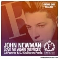 John Newman - Love Me Again  (DJ Favorite & DJ Kharitonov Remix Edit)