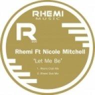Rhemi, Nicole Mitchell - Let Me Be  (Club Mix)
