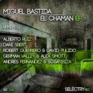 Miguel Bastida - El Chaman  (Andres Fernandez & Sosa Ibiza Remix)