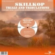 Skillkop - Trials and Tribulations  (Original Mix)