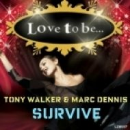 Tony Walker, Marc Dennis - Survive  (Original Mix)